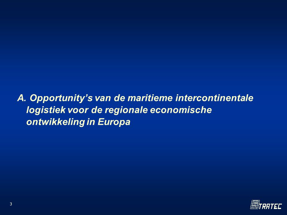 3 A. Opportunity's van de maritieme intercontinentale logistiek voor de regionale economische ontwikkeling in Europa