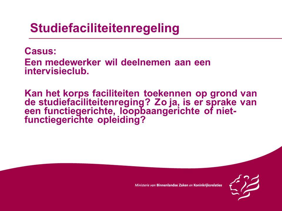 Studiefaciliteitenregeling Casus: Een medewerker wil deelnemen aan een intervisieclub. Kan het korps faciliteiten toekennen op grond van de studiefaci
