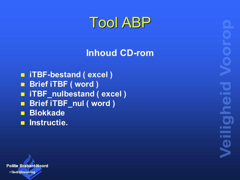 Politie Brabant-Noord Bedrijfsvoering Tool ABP Inhoud CD-rom n iTBF-bestand ( excel ) n Brief iTBF ( word ) n iTBF_nulbestand ( excel ) n Brief iTBF_n