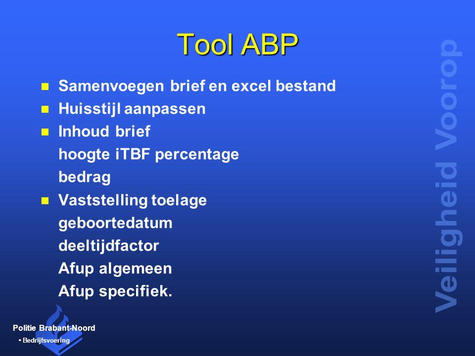 Politie Brabant-Noord Bedrijfsvoering Tool ABP n Samenvoegen brief en excel bestand n Huisstijl aanpassen n Inhoud brief hoogte iTBF percentage bedrag