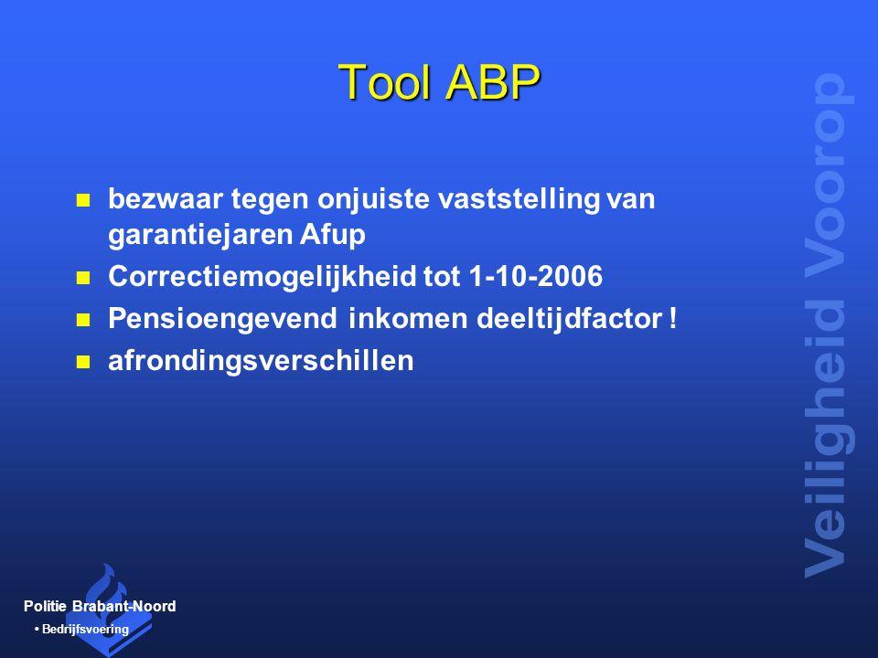 Politie Brabant-Noord Bedrijfsvoering Tool ABP n bezwaar tegen onjuiste vaststelling van garantiejaren Afup n Correctiemogelijkheid tot 1-10-2006 n Pe