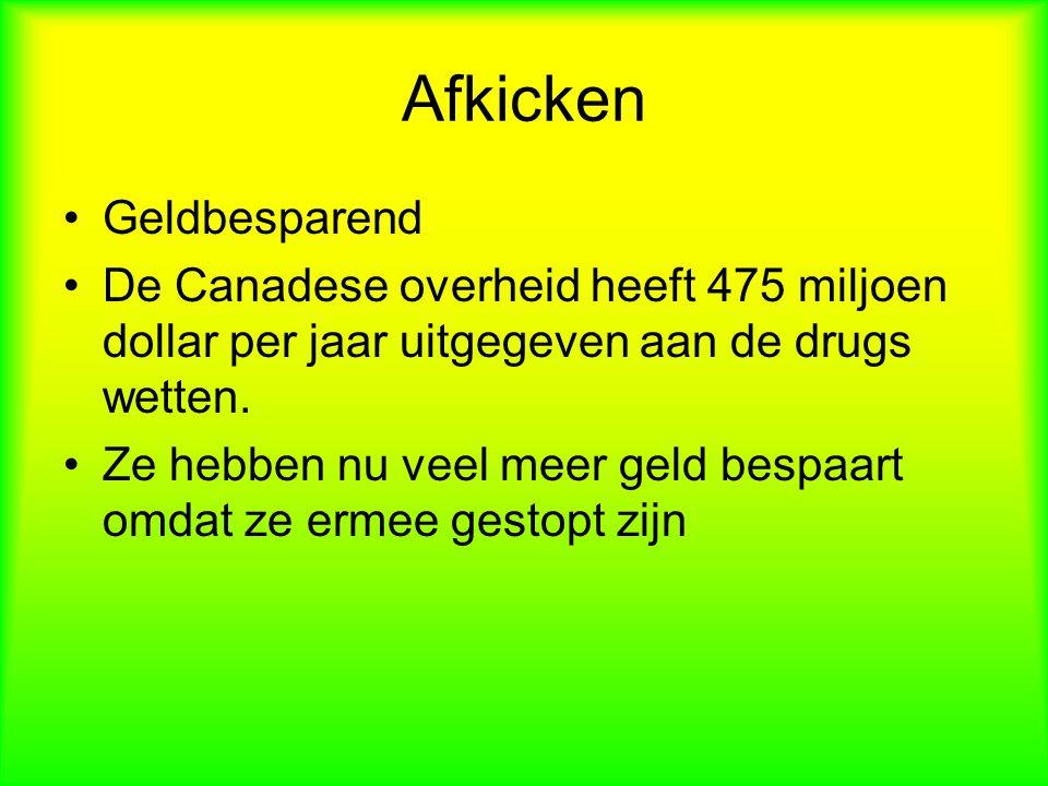 Afkicken Geldbesparend De Canadese overheid heeft 475 miljoen dollar per jaar uitgegeven aan de drugs wetten.