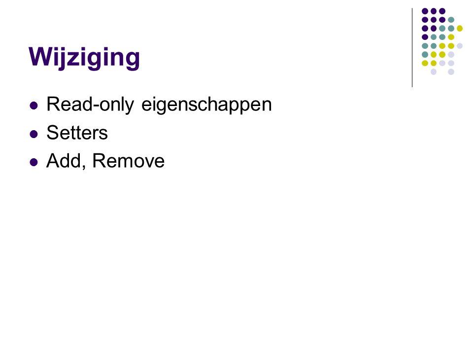 Wijziging Read-only eigenschappen Setters Add, Remove