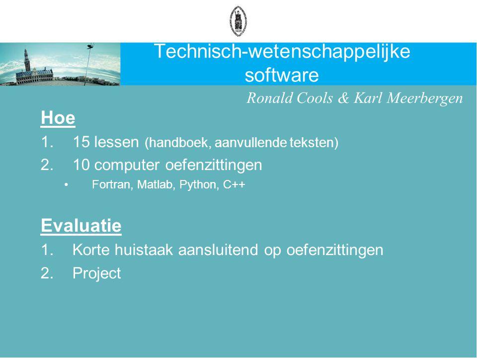Technisch-wetenschappelijke software Hoe 1. 15 lessen (handboek, aanvullende teksten) 2.