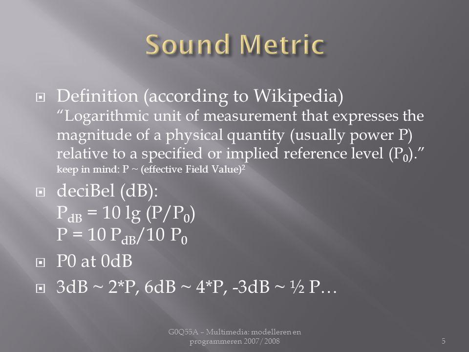  Geluid = analoog  Bestand op pc = digitaal (discreet)  Sample rate  Bit depth  Beperkt  Frequentie: Nyquist  Volumeschakering 44100Hz, 16bit, stereo