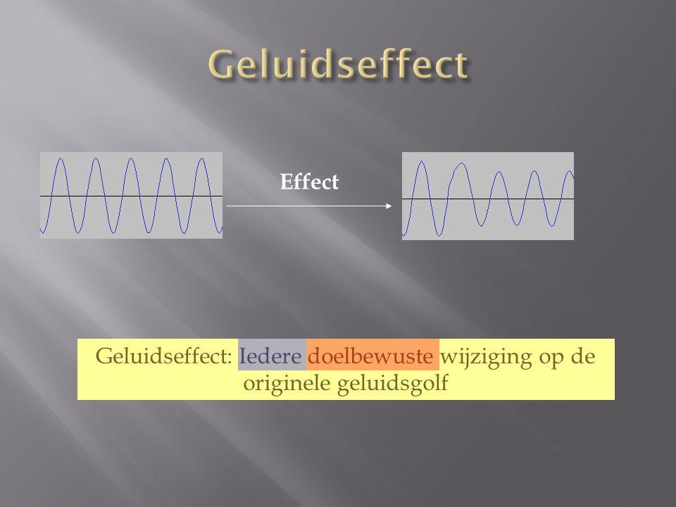 Effect Geluidseffect: Iedere doelbewuste wijziging op de originele geluidsgolf