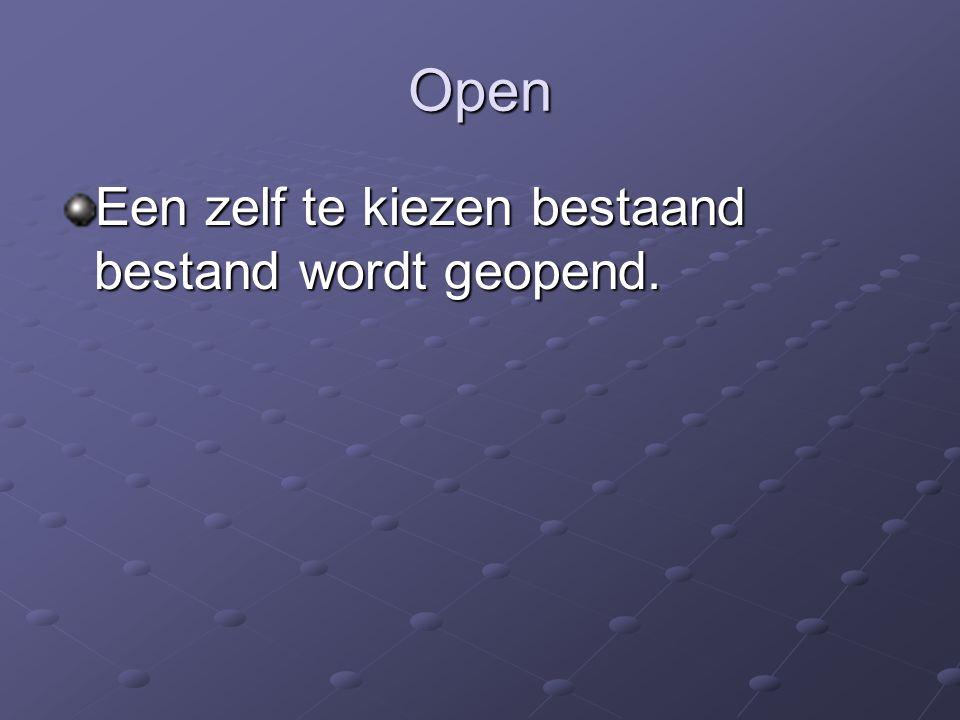 Open Een zelf te kiezen bestaand bestand wordt geopend.