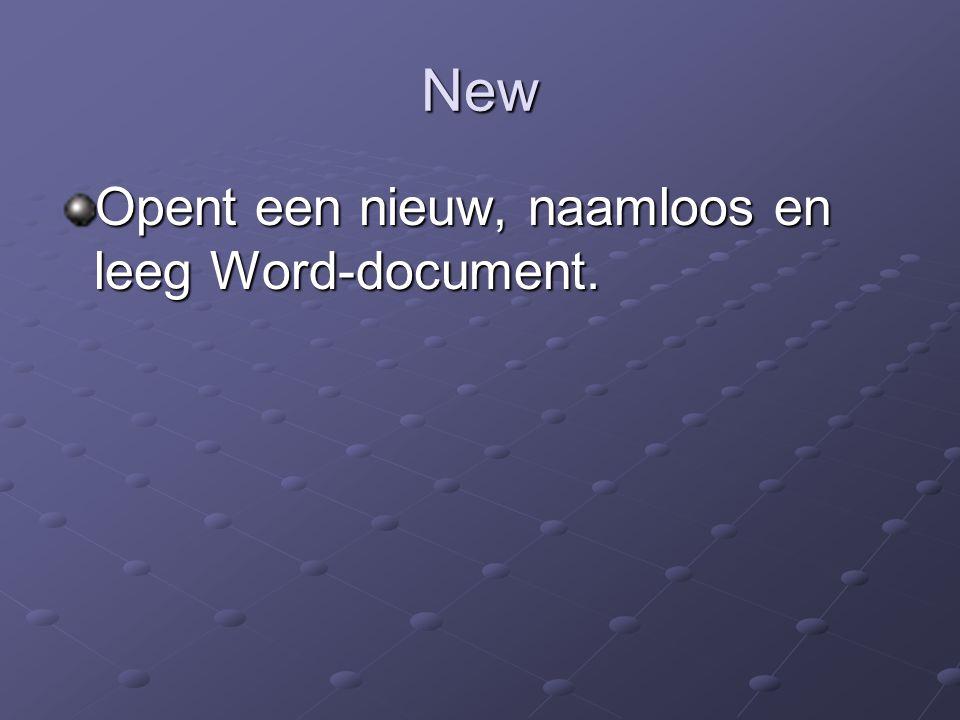 New Opent een nieuw, naamloos en leeg Word-document.