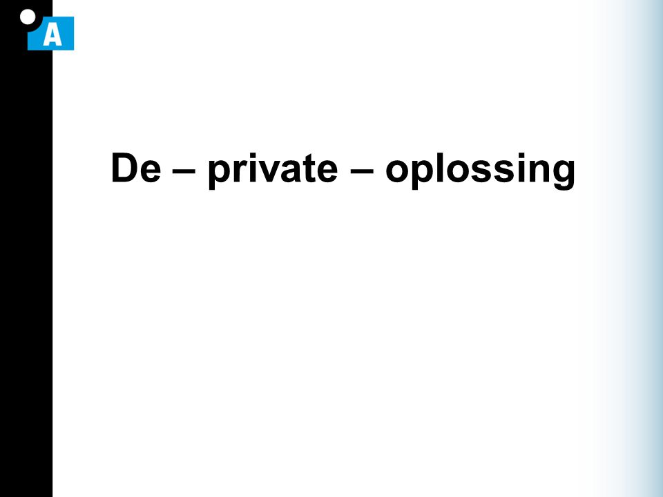 De – private – oplossing
