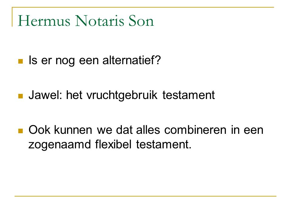 Hermus Notaris Son Is er nog een alternatief.