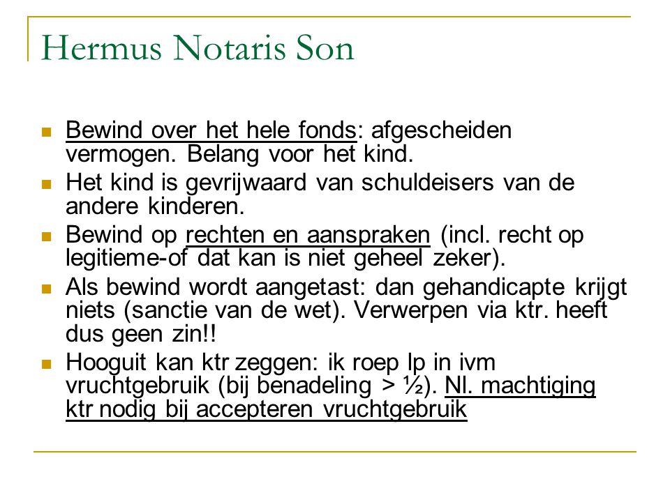 Hermus Notaris Son Bewind over het hele fonds: afgescheiden vermogen. Belang voor het kind. Het kind is gevrijwaard van schuldeisers van de andere kin