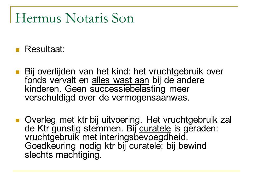 Hermus Notaris Son Resultaat: Bij overlijden van het kind: het vruchtgebruik over fonds vervalt en alles wast aan bij de andere kinderen. Geen success