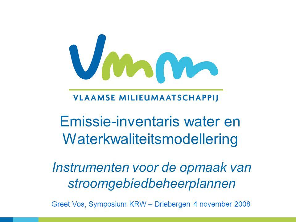 Emissie-inventaris water en Waterkwaliteitsmodellering Instrumenten voor de opmaak van stroomgebiedbeheerplannen Greet Vos, Symposium KRW – Driebergen