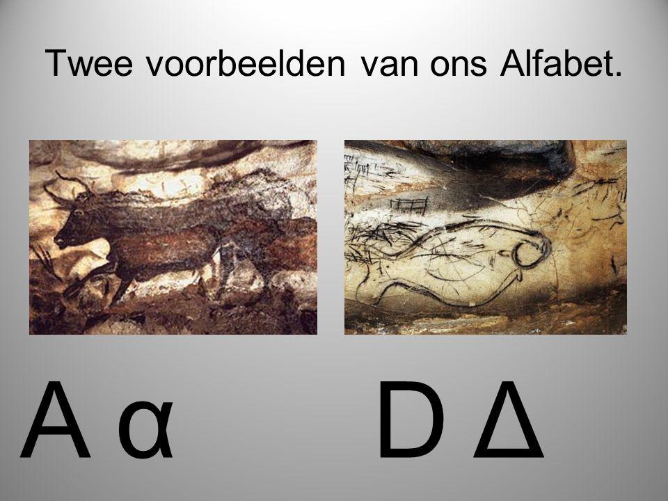 Twee voorbeelden van ons Alfabet. A αD Δ