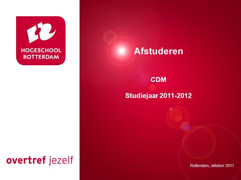 Presentatie titel Rotterdam, 00 januari 2007 Afstuderen CDM Studiejaar 2011-2012 Rotterdam, oktober 2011