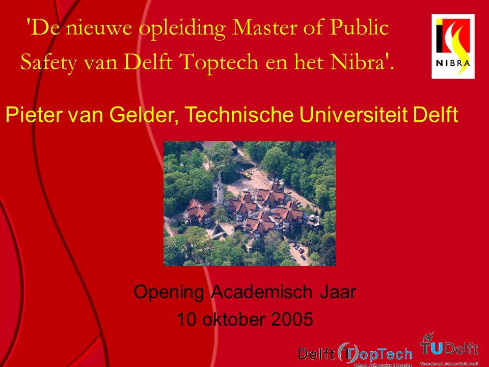 De nieuwe opleiding Master of Public Safety van Delft Toptech en het Nibra .