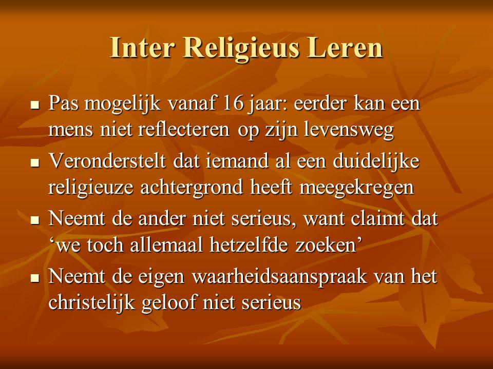 Inter Religieus Leren Pas mogelijk vanaf 16 jaar: eerder kan een mens niet reflecteren op zijn levensweg Pas mogelijk vanaf 16 jaar: eerder kan een me