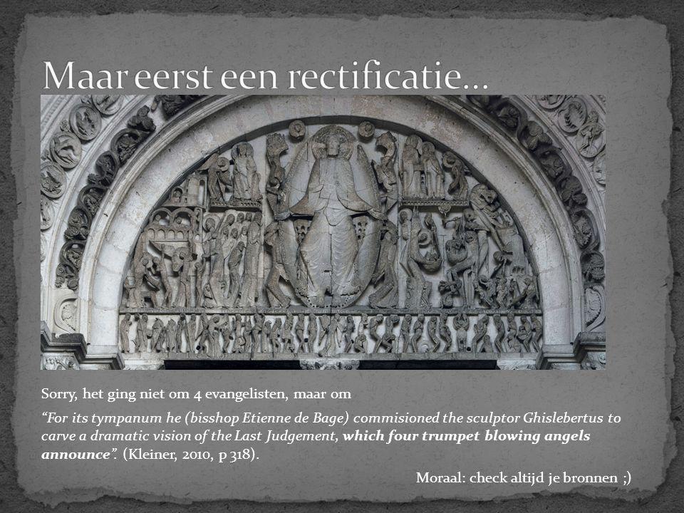 "Sorry, het ging niet om 4 evangelisten, maar om ""For its tympanum he (bisshop Etienne de Bage) commisioned the sculptor Ghislebertus to carve a dramat"