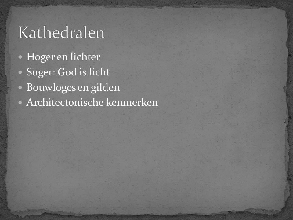 Hoger en lichter Suger: God is licht Bouwloges en gilden Architectonische kenmerken