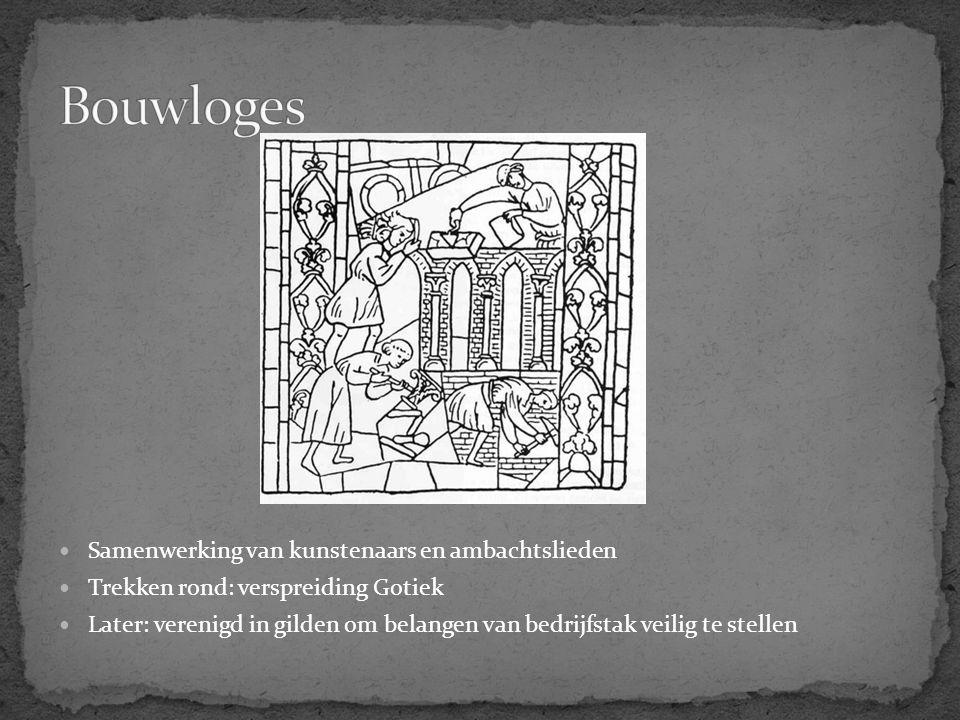 Samenwerking van kunstenaars en ambachtslieden Trekken rond: verspreiding Gotiek Later: verenigd in gilden om belangen van bedrijfstak veilig te stell
