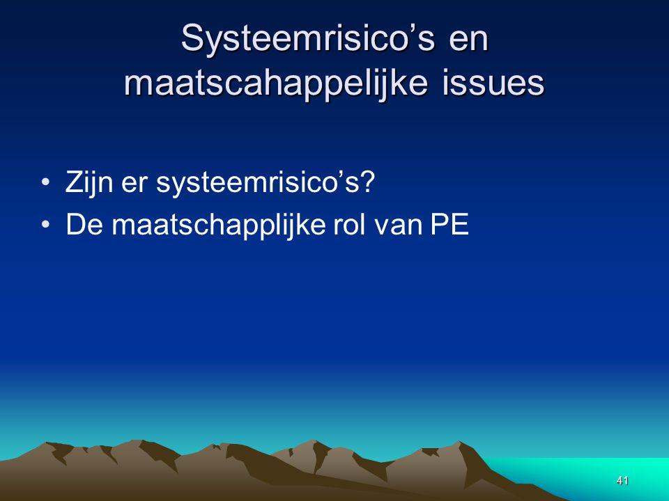 41 Systeemrisico's en maatscahappelijke issues Zijn er systeemrisico's.