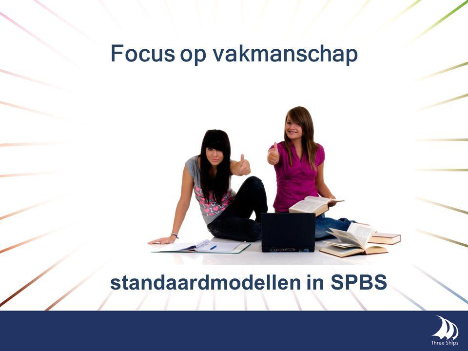 Focus op vakmanschap standaardmodellen in SPBS