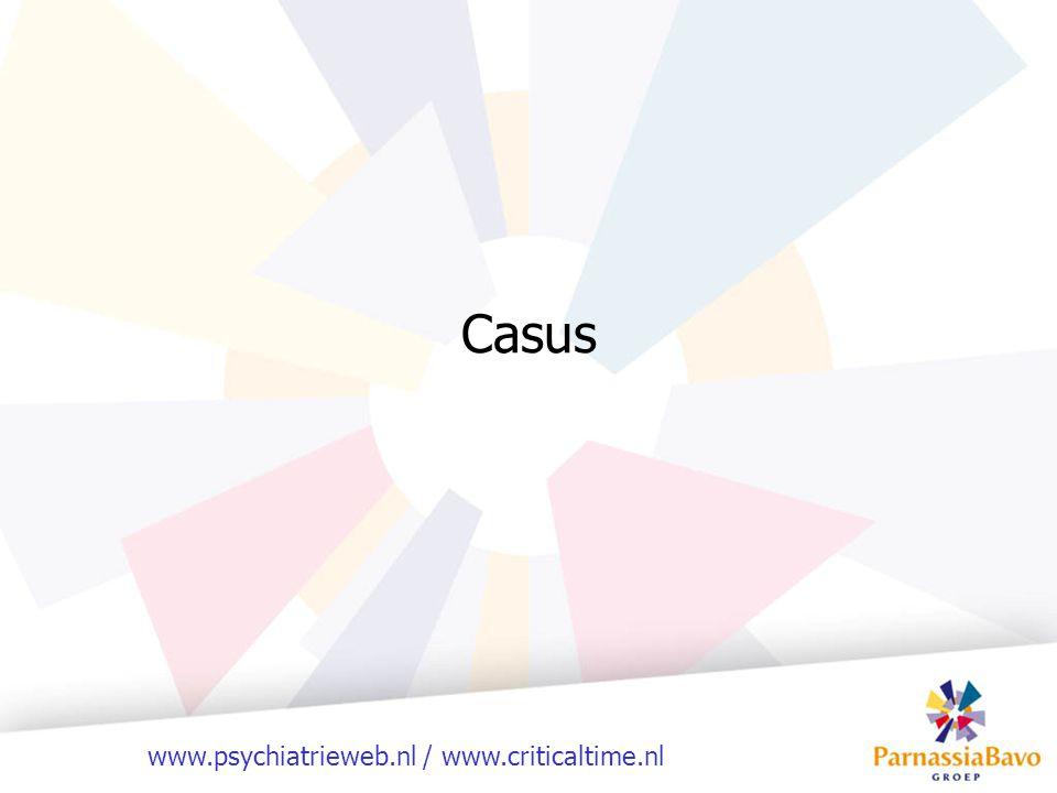 www.psychiatrieweb.nl / www.criticaltime.nl Casus