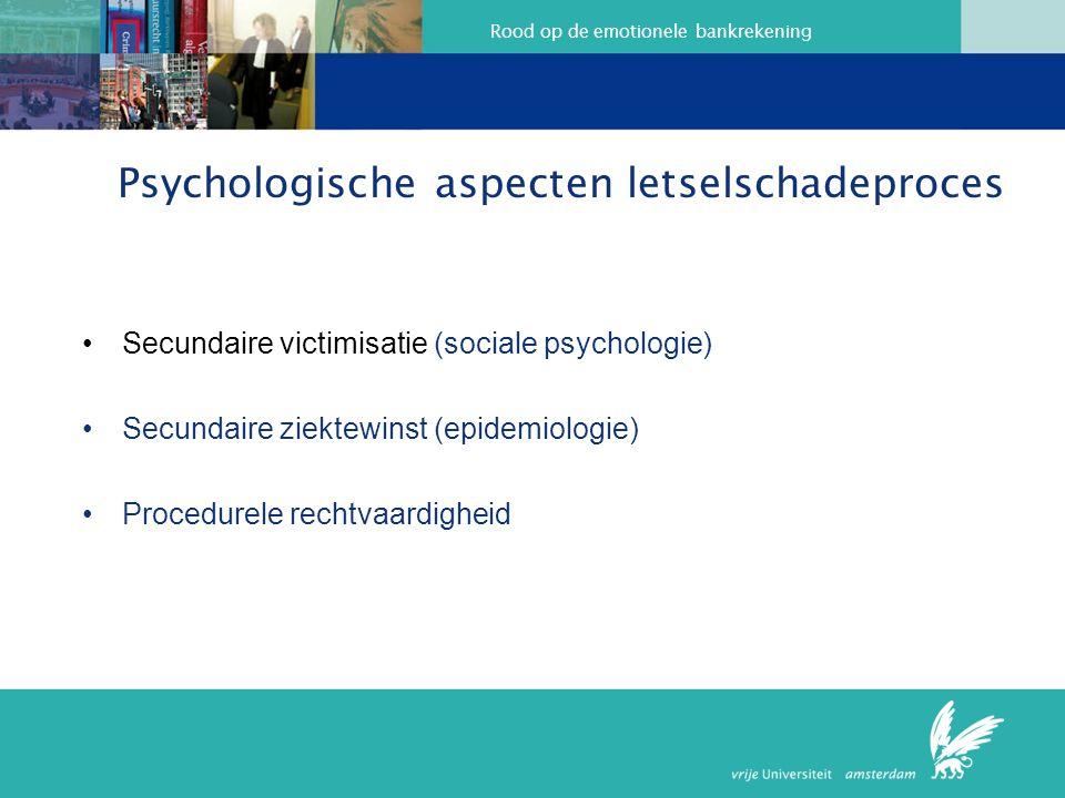 Rood op de emotionele bankrekening Psychologische aspecten letselschadeproces Secundaire victimisatie (sociale psychologie) Secundaire ziektewinst (ep