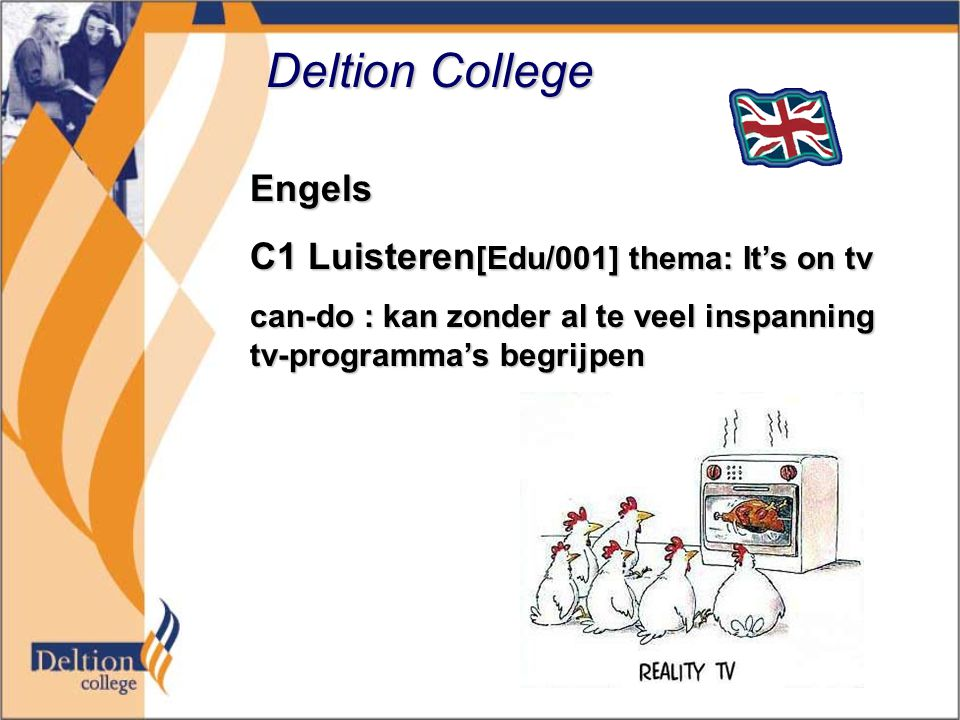 Deltion College Engels C1 Luisteren [Edu/001] thema: It's on tv can-do : kan zonder al te veel inspanning tv-programma's begrijpen