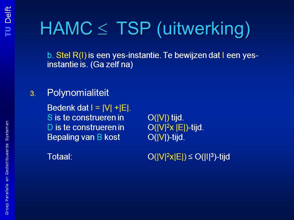 TU Delft Groep Parallelle en Gedistribueerde Systemen HAMC  TSP (uitwerking) b.
