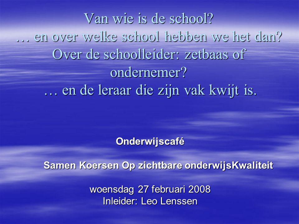 Van wie is de school. … en over welke school hebben we het dan.