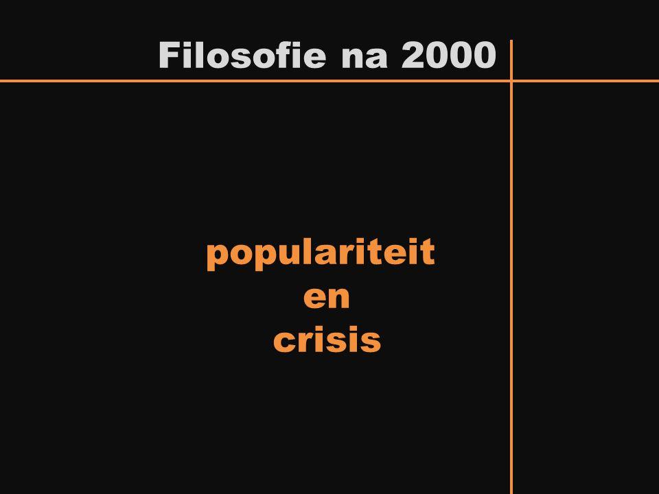 Filosofie na 2000 populariteit en crisis