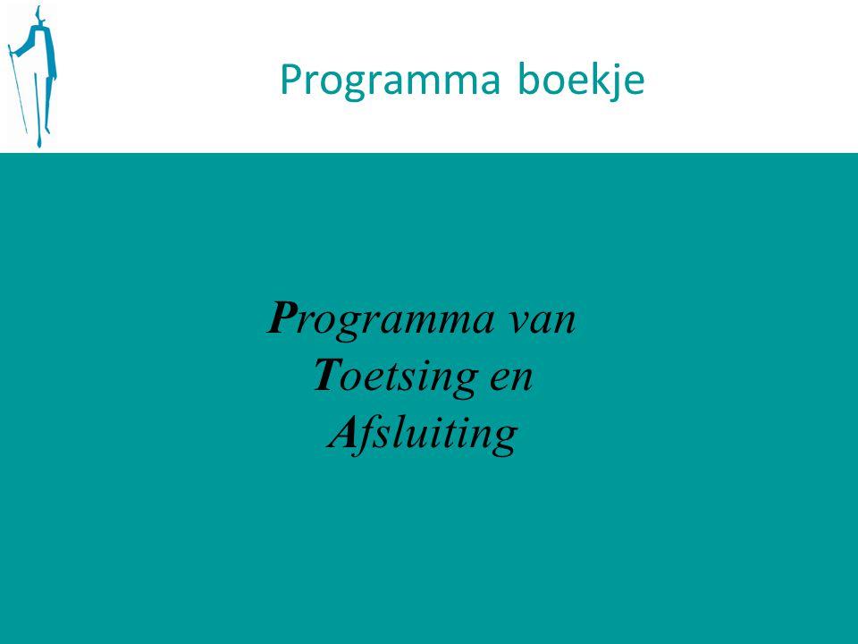 Programma boekje Programma van Toetsing en Afsluiting