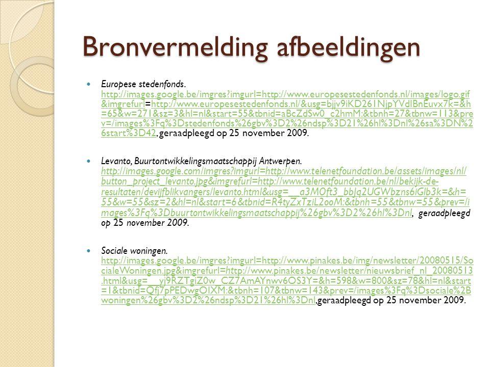 Bronvermelding afbeeldingen Europese stedenfonds. http://images.google.be/imgres?imgurl=http://www.europesestedenfonds.nl/images/logo.gif &imgrefurl=h