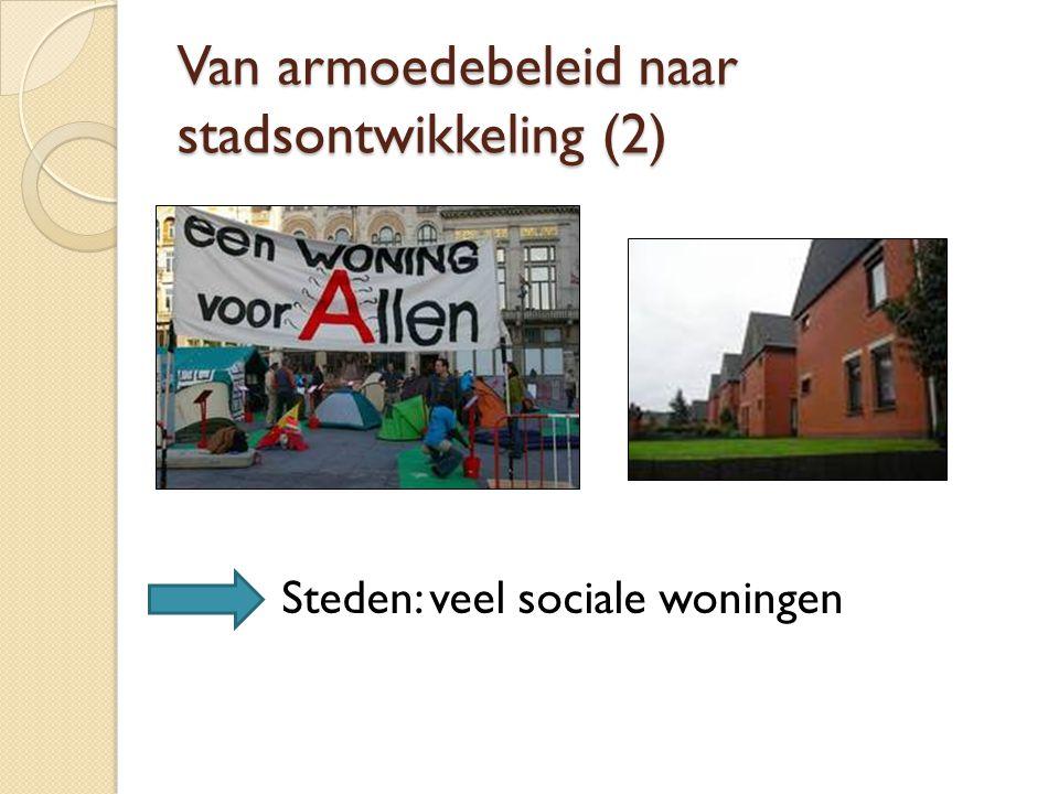 Van armoedebeleid naar stadsontwikkeling (2) Steden: veel sociale woningen