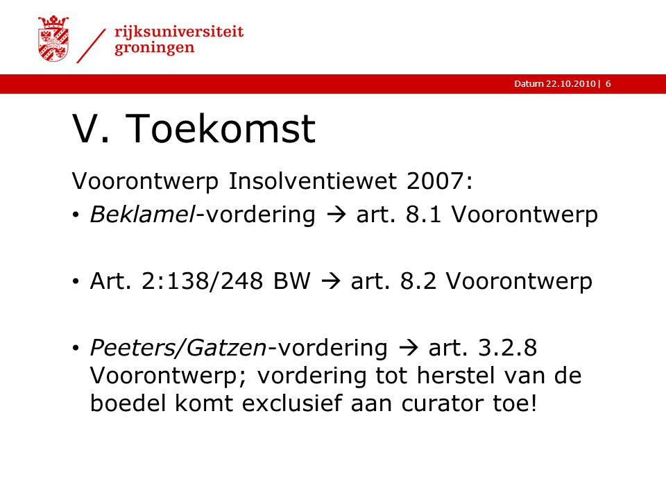 |Datum 22.10.2010 V. Toekomst Voorontwerp Insolventiewet 2007: Beklamel-vordering  art. 8.1 Voorontwerp Art. 2:138/248 BW  art. 8.2 Voorontwerp Peet