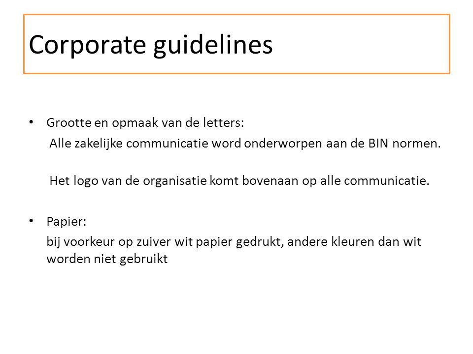 Grootte en opmaak van de letters: Alle zakelijke communicatie word onderworpen aan de BIN normen.