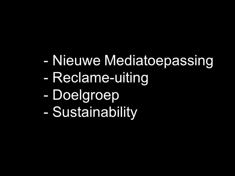 - Nieuwe Mediatoepassing - Reclame-uiting - Doelgroep - Sustainability