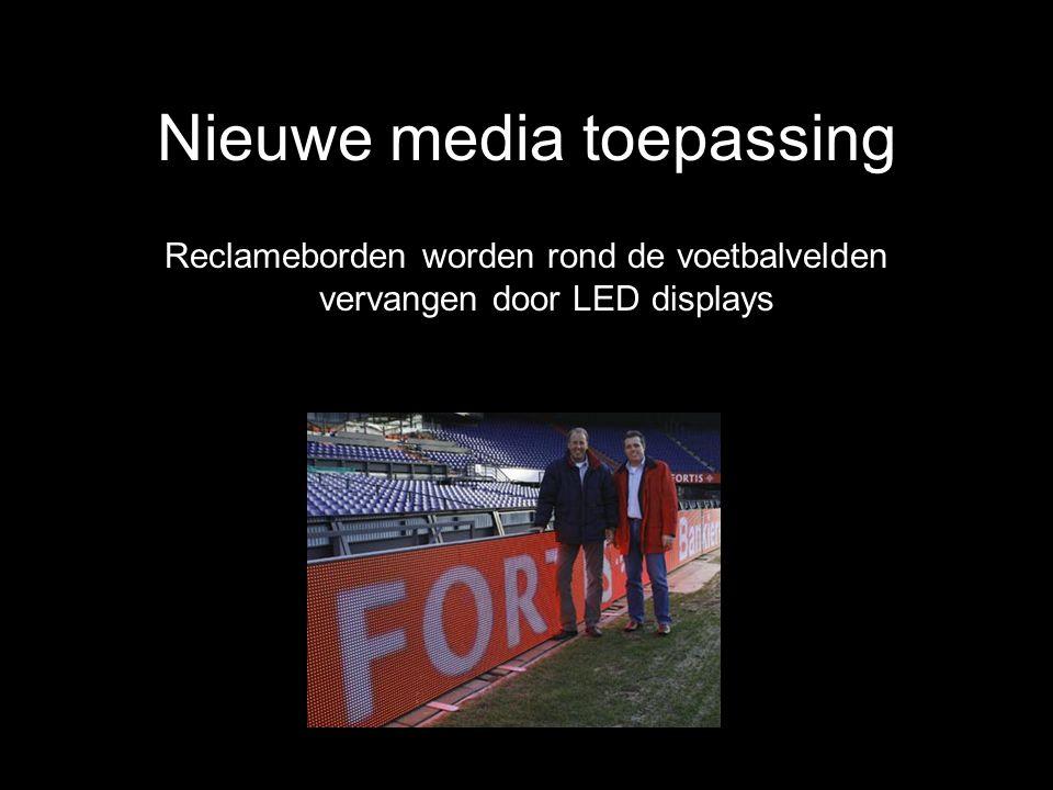 Nieuwe media toepassing Reclameborden worden rond de voetbalvelden vervangen door LED displays