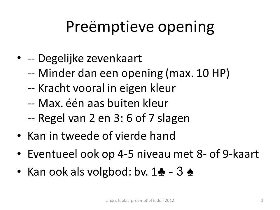 Preëmptieve opening -- Degelijke zevenkaart -- Minder dan een opening (max.