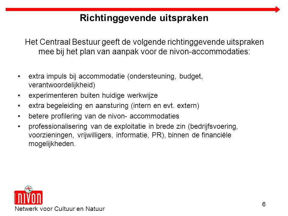 Netwerk voor Cultuur en Natuur 6 Richtinggevende uitspraken Het Centraal Bestuur geeft de volgende richtinggevende uitspraken mee bij het plan van aan