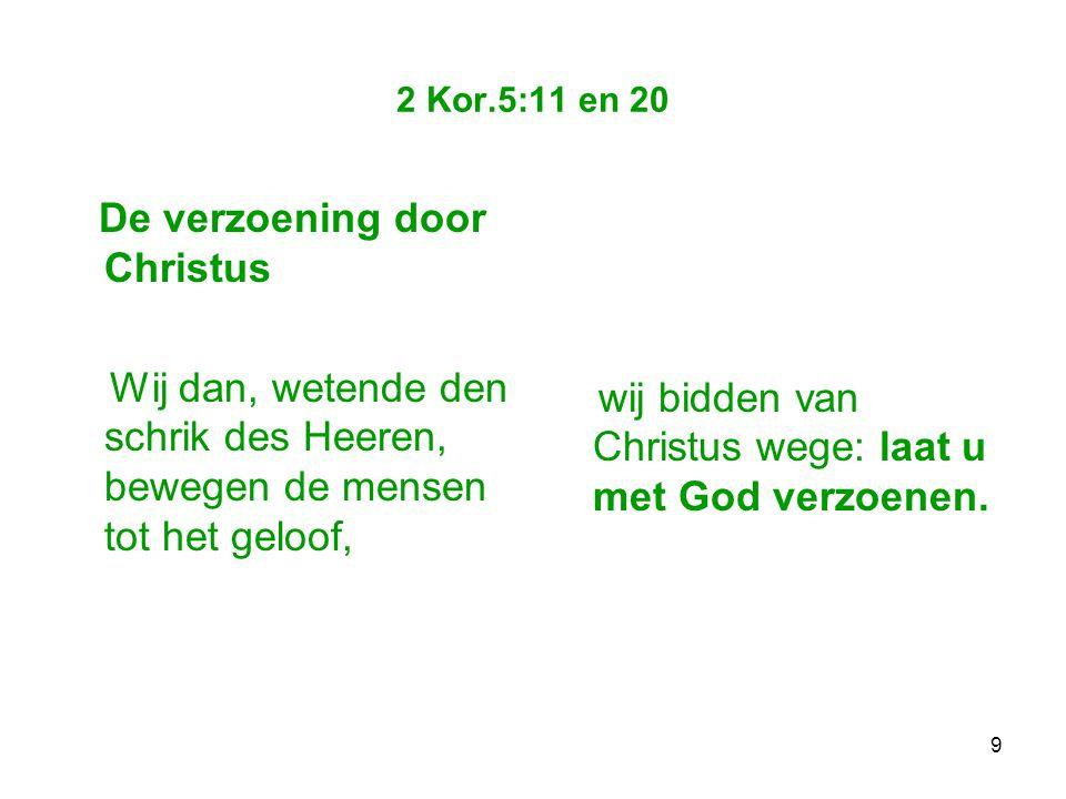 10 God roept: zie, nú is het de tijd des welbehagens zie, nú is het de dag des heils !