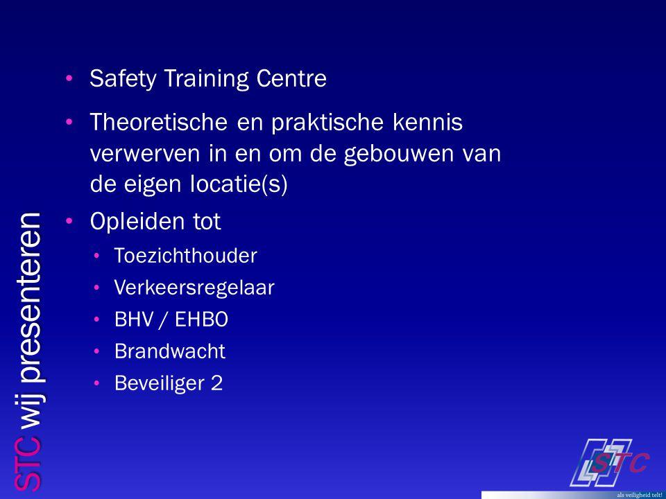 STC wij presenteren Safety Training Centre Theoretische en praktische kennis verwerven in en om de gebouwen van de eigen locatie(s) Opleiden tot Toezichthouder Verkeersregelaar BHV / EHBO Brandwacht Beveiliger 2