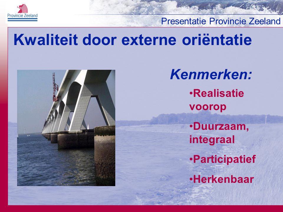 Presentatie Provincie Zeeland Oriëntatie op integraliteit en omgeving activiteiten processen systeem samenwerking omgeving activiteit proces