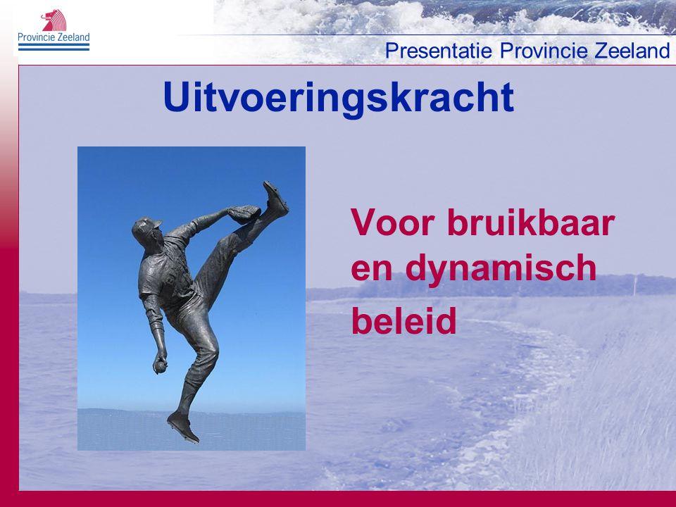 Presentatie Provincie Zeeland Duurzaam en integraal Sociaal-cultureel Economisch- fysiek Ruimtelijk-ecologisch