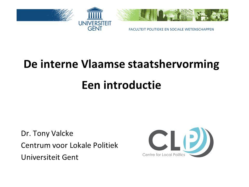 De interne Vlaamse staatshervorming Een introductie Dr.