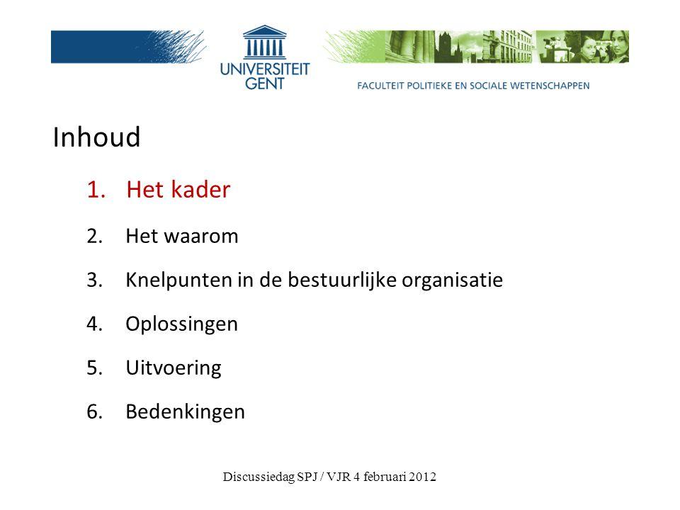 1.Het kader voor de IVS  Regeerakkoord Peeters II 2009-2014  Beleidsnota minister Bourgeois nov.