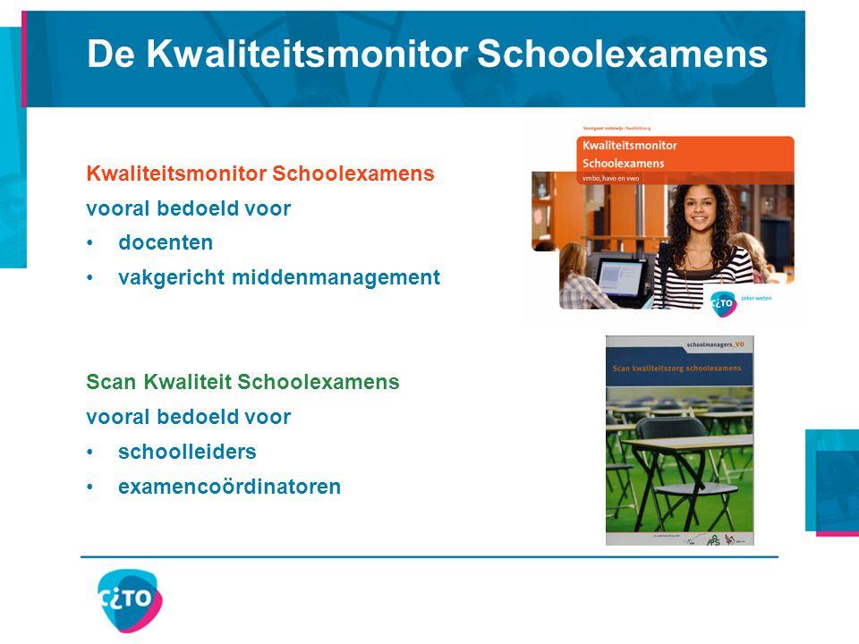 Kwaliteitsmonitor Schoolexamens vooral bedoeld voor docenten vakgericht middenmanagement Scan Kwaliteit Schoolexamens vooral bedoeld voor schoolleider