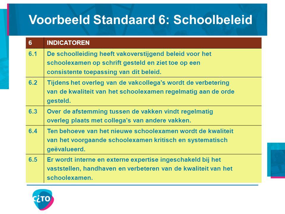 6INDICATOREN 6.1De schoolleiding heeft vakoverstijgend beleid voor het schoolexamen op schrift gesteld en ziet toe op een consistente toepassing van d