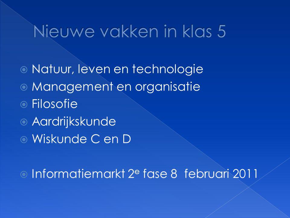  Natuur, leven en technologie  Management en organisatie  Filosofie  Aardrijkskunde  Wiskunde C en D  Informatiemarkt 2 e fase 8 februari 2011